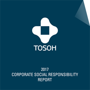 Tosoh's comprehensive corporate social responsibility report for fiscal 2017